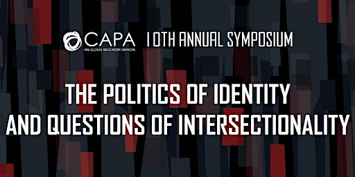 CAPA's 10th Annual Symposium: The Politics of Identity and Questions of Intersectionality