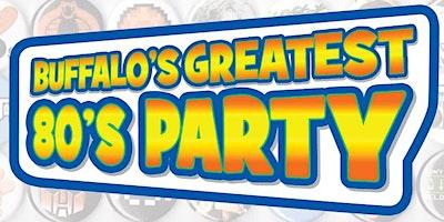Buffalo's Greatest 80s Party