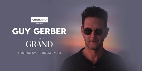 UnderGrand Vol: 022 // Guy Gerber // 2.13.20 tickets