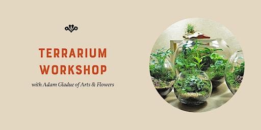 Terrarium Workshop with Adam Gladue of Arts & Flowers