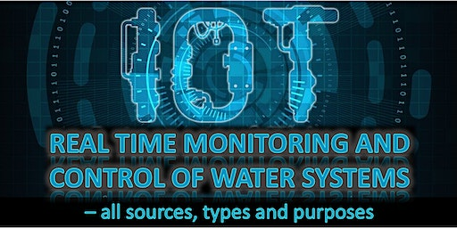 Real time control and monitoring of Water systems – all sources, types and purposes