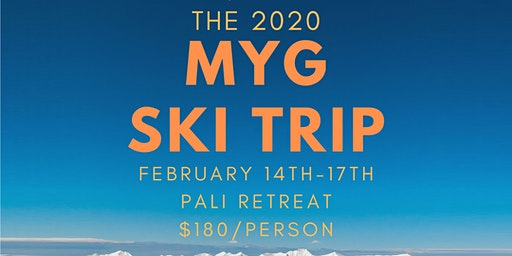 THE 2020 MYG SKI TRIP