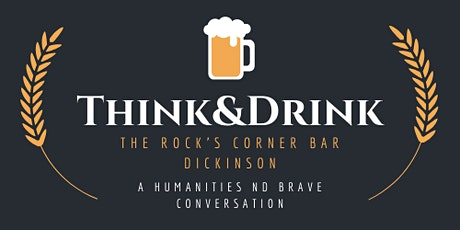 "Dickinson Think & Drink: ""Freedom, Empowerment, and Communication Bias"" tickets"
