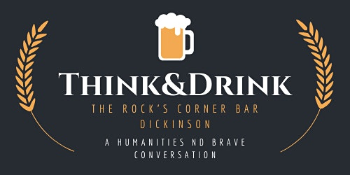 "Dickinson Think & Drink: ""Freedom, Empowerment, and Communication Bias"""