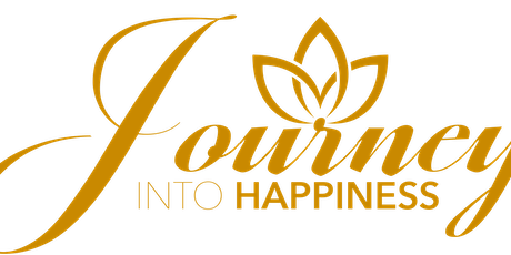 FEB 17 - JOURNEY INTO HAPPINESS ~ Intensive for Deep Personal Transformation ~ tickets