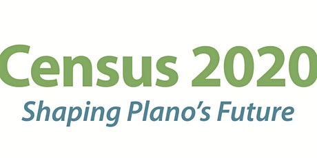 Census 2020: Shaping Plano's Future tickets