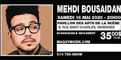 Mehdi Bousaidan, supplémentaire ! Offre 2 de 2, Show du 16 mai 2020 tickets