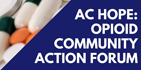 AC HOPE: Opioid Community Action Forum tickets