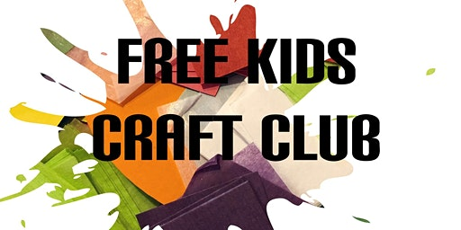 FREE Kids Craft Club: Morning Session