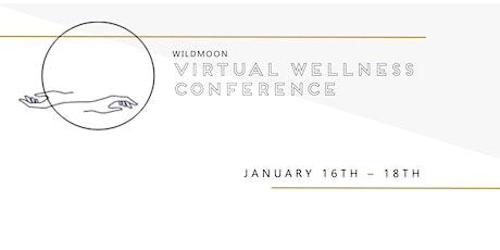 Wildmoon Virtual Wellness Conference tickets