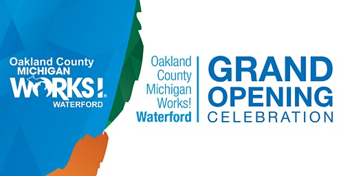 Oakland County Michigan Works! Waterford Grand Opening Celebration