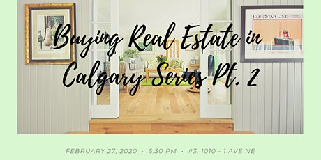 Buying Real Estate in Calgary Series Part 2 - First Time Home Buyers tickets