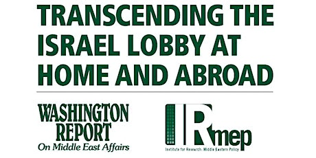 2021 Conference: Transcending the Israel Lobby at Home and Abroad tickets
