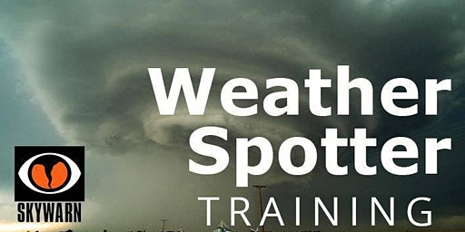 NWS Storm Spotter Training (Open to the Public!)