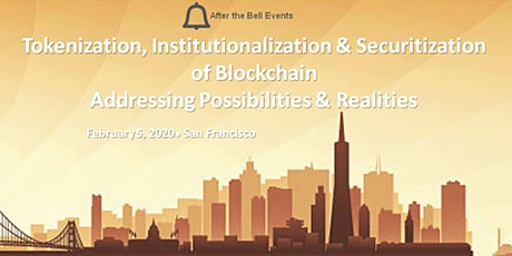 After the Bell: Tokenization, Institutionalization & Securitization of Blockchain ~ Addressing Possibilities & Realities tickets