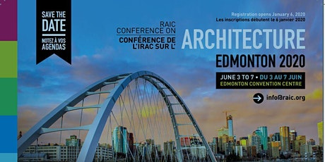 RAIC Conference on Architecture: Complimentary Afternoon (June 4, 2020) billets