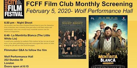 FCFF Film Club Monthly Screening Feb.- La Mentirita Blanca & Night Shoot tickets