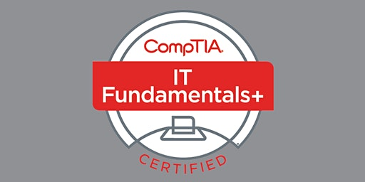 January 20-24: CompTIA IT Fundamentals (ITF+) Certification Boot Camp