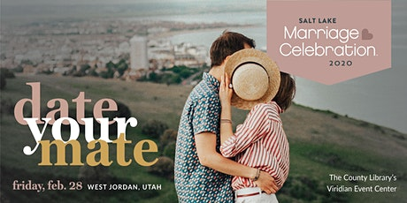 Date Your Mate Salt Lake Marriage Celebration -- 2020 tickets