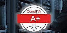 February 17-21: CompTIA A+ Core 1 (220-1001) Boot Camp