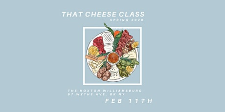 That Cheese Class @ The Hoxton (2/11/20) tickets