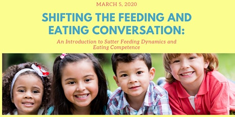 Shifting the feeding and eating conversation – An introduction to Satter Feeding Dynamics and Eating Competence tickets