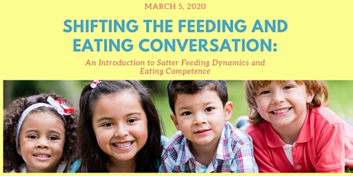Shifting the feeding and eating conversation – An introduction to Satter Feeding Dynamics and Eating Competence