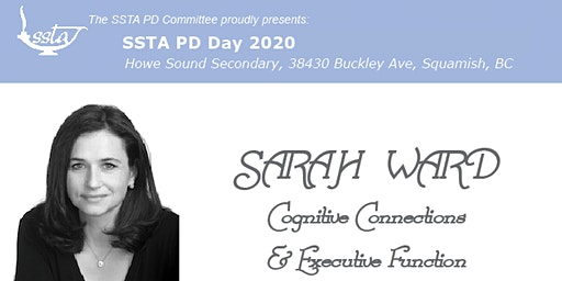SSTA PD Committee's PD Day 2020: Sarah Ward - Cognitive Connections & Executive Function