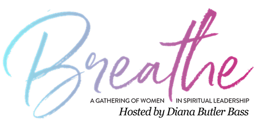 Breathe: A Gathering for Women in Spiritual Leadership