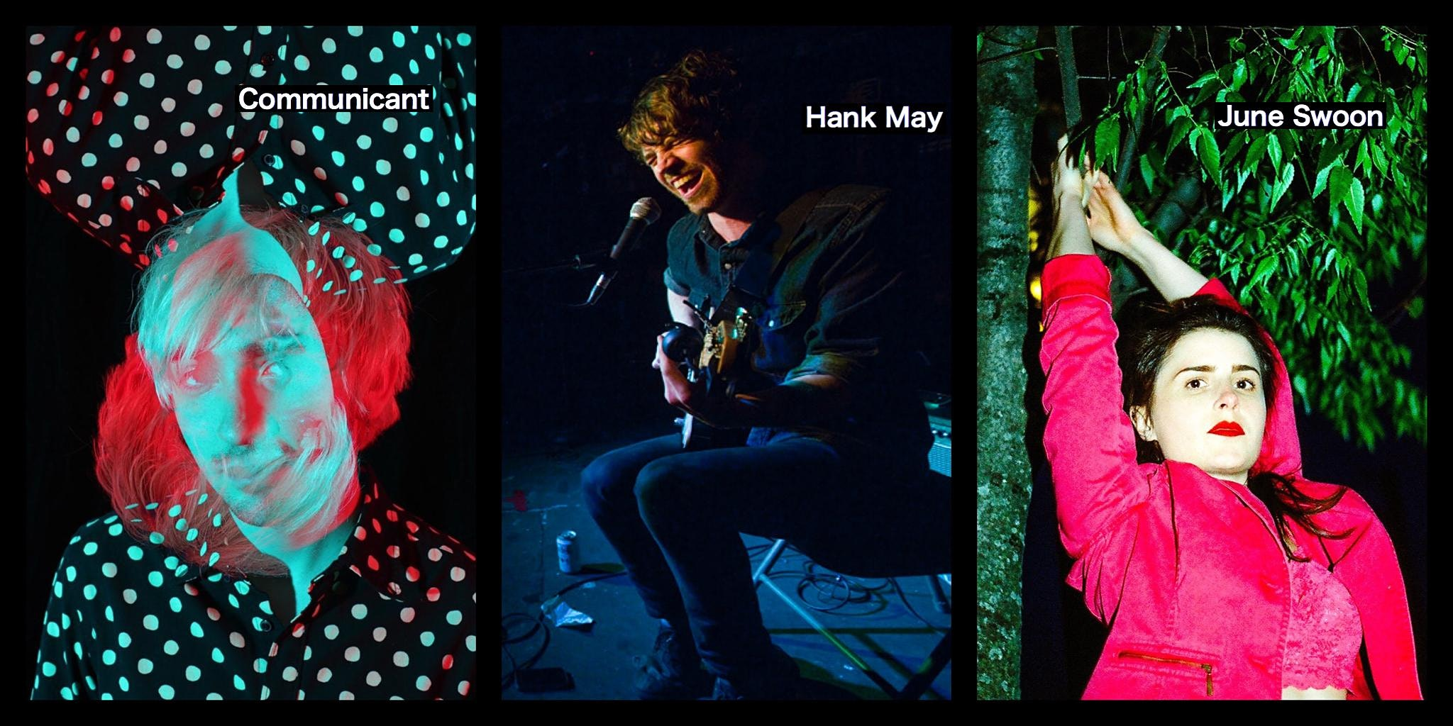 What The Sound Presents: Communicant, Hank May, June Swoon, Jerome