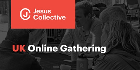 UK Online  Jesus Collective Gathering tickets