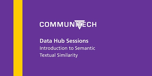 Communitech Data Hub Sessions: Introduction to Semantic Textual Similarity