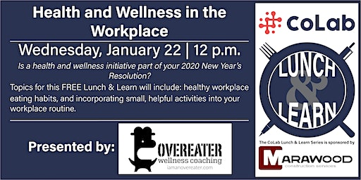 Health and Wellness in the Workplace- CoLab Lunch & Learn