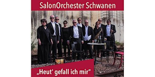 SalonOrchester Schwanen im Alex Huber Forum Forst - Heut' gefall' ich mir