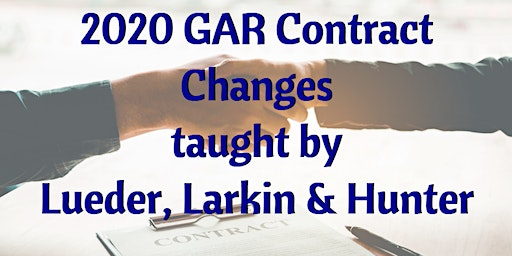 2020 GAR Contract Changes taught by Lueder, Larkin & Hunter - Sandy Springs