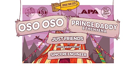Oso Oso + Prince Daddy & The Hyena + Just Friends + Sincere Engineer tickets