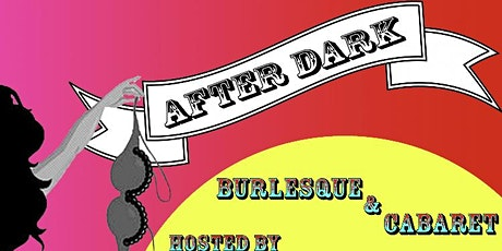 The After Dark Burlesque & Cabaret Show - 2020 A Go Go! tickets
