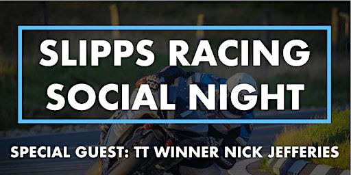 Road to the TT - Slipps Racing Social Evening