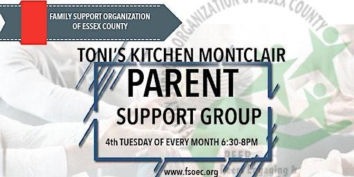 Parent Support Group- Toni's Kitchen Montclair