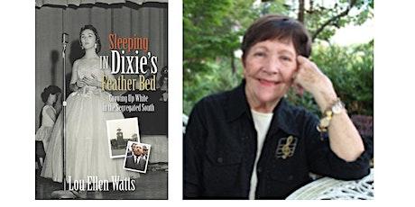 "Lou Ellen Watts - ""IN DIXIE'S FEATHER BED"" tickets"