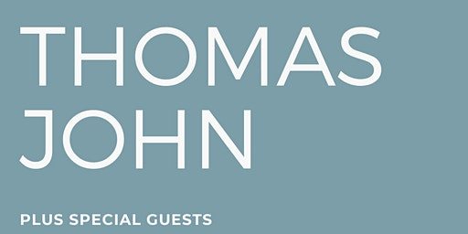 Thomas John (with special guest Paul Casey)