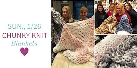 Chunky Knit Blankets DIY @ Nest on Main- Sun., 1/26 tickets