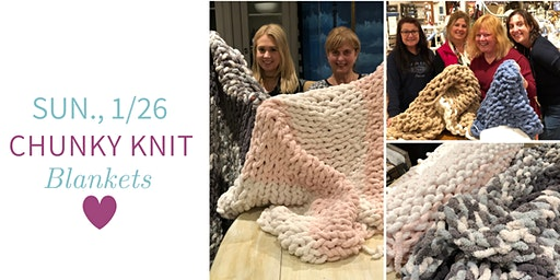 Chunky Knit Blankets DIY @ Nest on Main- Sun., 1/26