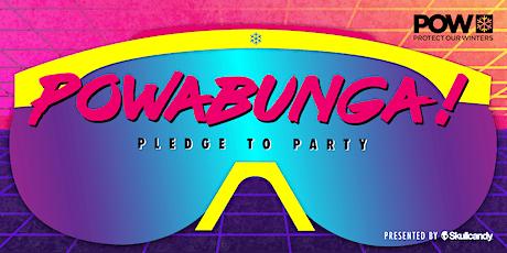 POWABUNGA! A PLEDGE TO PARTY tickets