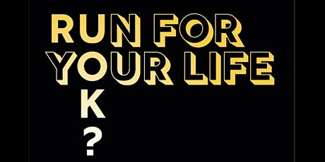 Run For Your Life tickets