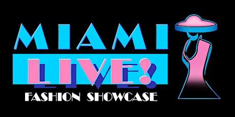 """""""Miami Live!"""" Fashion Showcase tickets"""