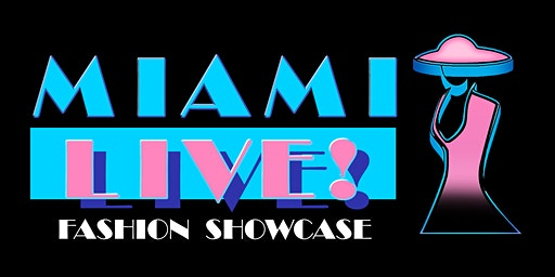 """Miami Live!"" Fashion Showcase"