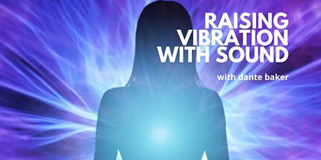 Raising Vibration with Sound (Virtual Workshop) tickets