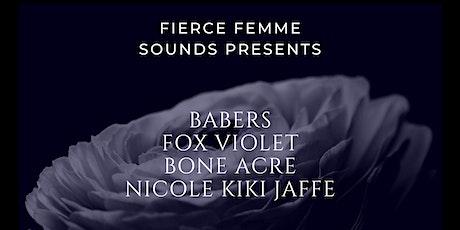Fierce Femme Sounds ft.Nicole Kiki Jaffe, Lauren Lakis, Fox Violet, Babers tickets