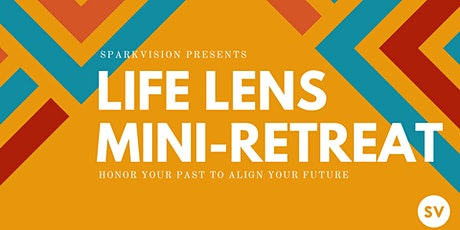 Life Lens Mini-Retreat May 2nd 2020 tickets
